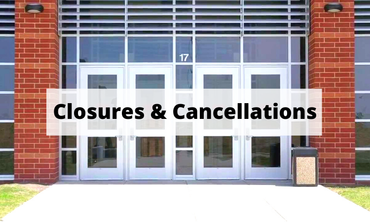 Closures And Cancellations